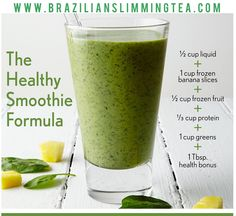 The healthy smoothie formula! #brazilianslimmingtea #greensmoothie #mondaymotivational #fitness #getfit #eatclean #workouts #greentea #tealife #lifestyle #fitnessmotivation #fit #loveit #me #healthy