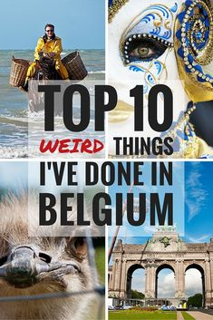 10 Weird Things in Belgium - Belgium is the home of surrealism and there's no doubt we've had some surreal experiences over the past ten years. Today, I want to share my top ten weirdest things I've done in Belgium.