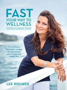 Fast Your Way to Wellness - Order Your Signed Copy!* : Supercharged Food - Lee Holmes