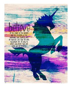 """Take a look at this Violet 'Believe' Unicorn Wall Art by Fusion Arts by Brandi Fitzgerald on #zulily today! """"Believe in the power of the unseen and the strength of the unknown.  Take chances.  Bet on yourself.  Live your life with passionate fire.  Be kind to others and never take on single day for granted."""""""
