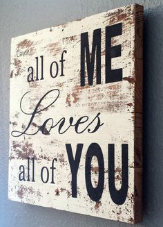 John Legend Song ALL Of ME Sign on Barnwood Barn Wood Distressed Shabby Chic…
