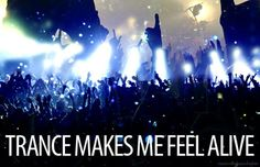 Trance music <3