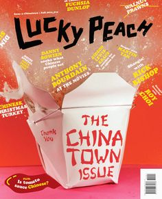 momofuku:    behold, lucky peach 5: the chinatown issue. explore what happens when chinese food leaves the motherland. read up on chinese-korean noodles, the san gabriel valley, opium dens, crab rangoons and magical white balls. pick up the issue on november 13th or pre-ordera copy (or subscription) today. want even more lucky peach? david chang will be talking issue 5 on late night with jimmy fallon tonight. tune in at 12:35/11:35C!