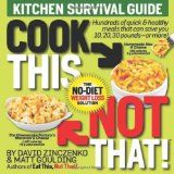Cook This, Not That!: Kitchen Survival Guide (Paperback)By David Zinczenko