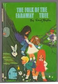 The Folk Of The Faraway Tree - Enid Blyton My favourite book when I was a child