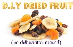How to make healthy dried fruit--without a dehydrator! (scheduled via http://www.tailwindapp.com?utm_source=pinterest&utm_medium=twpin&utm_content=post296375&utm_campaign=scheduler_attribution)