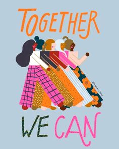 Meenal Patel Studio, Together We Can Illustration, women supporting women, community, feminist Motivational quotes to help you be your best self - by The Indie Practice. Comic Style, Protest Posters, Protest Art, Happy International Women's Day, Life Quotes Love, Boss Quotes, Sport Quotes, Quotes Quotes, Woman Illustration
