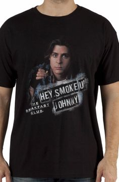 The Breakfast Club Smoke Up Johnny Shirt: Breakfast Club Mens T-shirt