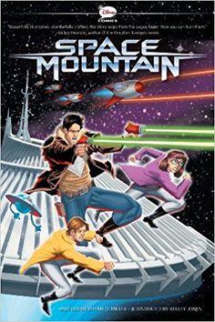 Amazon.com: Space Mountain: A Graphic Novel (Disney Original Graphic Novel) (9781423162292): Disney Book Group, Bryan Q. Miller, Kelley Jones: Books