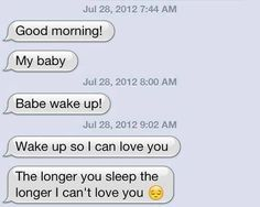Goodmorning texts. They're just so cute omg