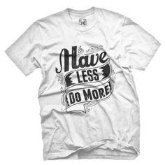 Have Less Do More Vintage T Shirt