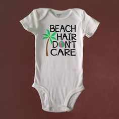A personal favorite from my Etsy shop https://www.etsy.com/listing/520501552/beach-hair-dont-care-cute-bodysuit-or