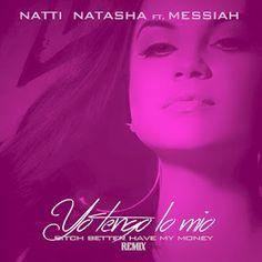 Natti Natasha - Yo Tengo Lo Mio ft Messiah