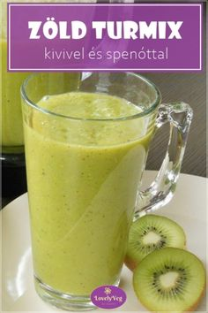 Kivis-spenótos zöld turmix - LovelyVeg Smoothies, Pudding, Diet, Health, Desserts, Juices, Food, Nature, Decor