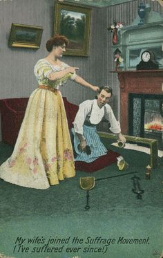The inadvertent insight offered by anti suffrage material? They acknowledge that the lives of many women could be equated with slavery or indentured labor.   Vintage Anti-Suffrage Postcards (click thru for analysis)