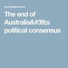 The end of Australia's political consensus