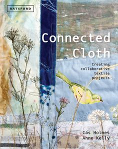 Booktopia has Connected Cloth, Creating Collaborative Textile Projects by Cas Holmes. Buy a discounted Hardcover of Connected Cloth online from Australia's leading online bookstore. Textile Fiber Art, Textile Artists, Textiles, Cas Holmes, Art Projects, Sewing Projects, Quilting Projects, Sewing Ideas, Sewing Crafts