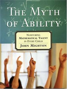 The Myth of Ability: Nurturing Mathematical Talent in Every Child  The founder of Jump Math