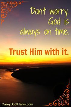 trust God he is always on time - Google Search