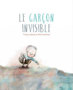 TRUDY LUDWIG - PATRICE BARTON - Le Garçon invisible - Albums illustrés - LIVRES - Renaud-Bray.com - Livres + cadeaux + jeux Kids Cartoon Characters, Cartoon Kids, Julie Robert, French Resources, Children's Book Illustration, Illustrations, Childrens Books, Teaching, Remarque