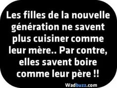 Les filles de la nouvelle génération ne savent plus cuisiner comme leur mère.. Image Citation, Quote Citation, Happy Quotes, Funny Quotes, Quote Aesthetic, Some Words, Famous Quotes, True Stories, Quotations