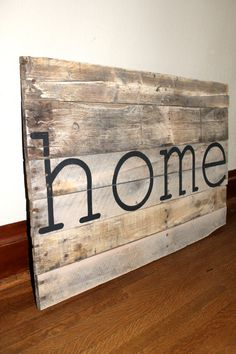 Rustic handmade Reclaimed / Upcycled 'Home' Sign. $58.00, via Etsy.
