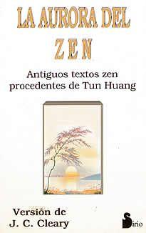 """La aurora del zen de J.C.Cleary editado por Sirio.""""No hay Nirvâna alguno en nada; no hay nirvâna de Buddha ni buddha de nirvâna. es independiente del despertar y de aquello que despierta, independiente del ser y de la nada.El gran Sendero es fundamentalmente omnipresente, perfectamente puro, y básicamente existente: no se logra a partir de las causas."""