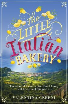 Booktopia has The Little Italian Bakery, A heart-warming novel about love, baking and new beginnings by Valentina Cebeni. Buy a discounted Paperback of The Little Italian Bakery online from Australia's leading online bookstore. I Love Books, Great Books, New Books, Books To Read, Book Nerd, Book Club Books, Book Lists, Little Paris, Book Organization