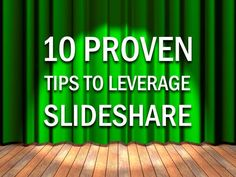 10-proven-tips-for-leveraging-slideshare by Douglas Karr via Slideshare
