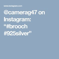 """@camerag47 on Instagram: """"#brooch #925silver"""""""
