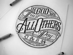 Mateusz Witczak - In God We Trust, All Others Pay Cash (Calligraphy, Graphic Design, Typography)