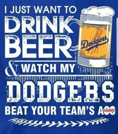 I want my Dodgers and a beer Dodgers Vs Giants, Dodgers Sign, Dodgers Nation, Dodgers Baseball, Sandy Koufax, Dodger Blue, Los Angeles Dodgers, My Boys, Nfl