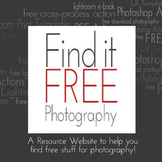Free stuff for Photography!  A resource site that links to photographers who offer free actions, presets, templates, ebooks, etc!