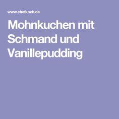 Mohnkuchen mit Schmand und Vanillepudding