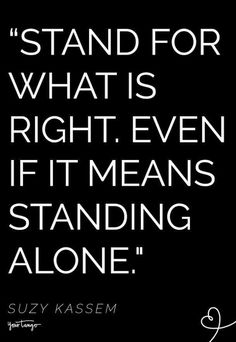 25 inspiring quotes to help you stand up for what you believe in . - 25 inspiring quotes to help you stand up for what you believe in – # to admit - Now Quotes, Wise Quotes, Words Quotes, Quotes To Live By, Funny Quotes, Truth Quotes, Believe Quotes, What If Quotes, Fight Quotes