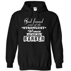 God Found Some Of The Strongest Women And Made Them Bar - #hoodie kids #purple sweater. THE BEST => https://www.sunfrog.com/Funny/God-Found-Some-Of-The-Strongest-Women-And-Made-Them-Barber-6246-Black-8498593-Hoodie.html?68278