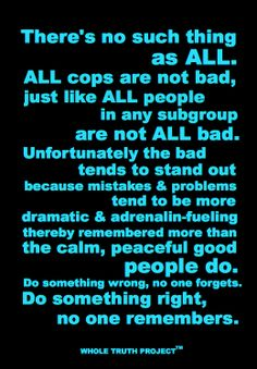 Unfortunately this is the truth! Love your deputies, cops, first responders! Police Officer Wife, Cop Wife, Police Wife Life, Police Family, Police Love, Leo Police, Support Police, Police Quotes, Support Law Enforcement