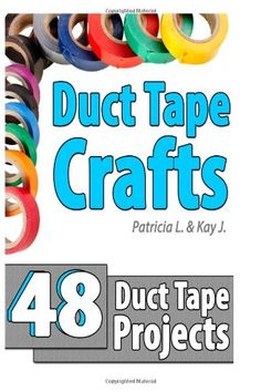 Duct Tape Crafts: 48 Duct Tape Projects | Duck Tape Sale | duct tape diy, duct tape projects, duct tape crafts for kids, duct tape