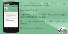 """VotR will donate $5 (Canadian) per vote received on the featured poll. Funds will be dispensed to """"Al Hadaf"""" in memory of the murdered Jordanian pilot Muath Al Kasasbeh."""