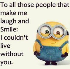To those who make me smile & laugh...
