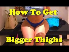 "Hello Everyone, Welcome to my channel ""Happy Women"", today i will tell you about, how to get bigger thighs. Bigger Thighs, Thick Thighs, How To Get Bigger, How To Get Thick, Thigh Muscles, Thigh Exercises, Natural Supplements, Natural Health, Curvy"
