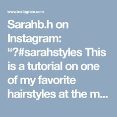 """Sarahb.h on Instagram: """"▶#sarahstyles This is a tutorial on one of my favorite hairstyles at the moment :) easy and sophisticated, no heat, and only three…"""""""