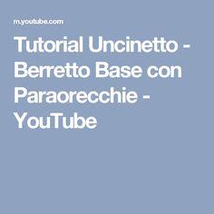 Tutorial Uncinetto - Berretto Base con Paraorecchie - YouTube