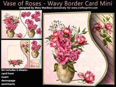 "Vase of Roses Wavy Border Card Mini Kit on Craftsuprint designed by Mary MacBean - Gorgeous pink roses in a vase on a card front with a wavy edge which co-ordinates with the border on the insert. The kit has 2 sheets which include the card front, insert, decoupage and sentiment tags. There is a ""With Love"" sentiment or a blank tag for your own message. Instructions are included. Finished size is 8"" x 8"" approx. - Now available for download!"
