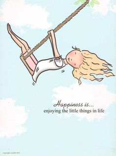 Happiness is... enjoying the little things in life. ~ Rose Hill Designs by Heather A Stillufsen