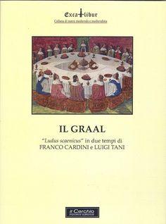 "Libreria Medievale: Il Graal ""Ludus scaenicus"" in due tempi"
