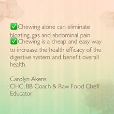 "Always ""chew"" your food! It is so important!! www.chefcarolyn.com"