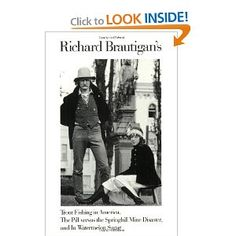 Trout Fishing in America, The Pill Versus the Springhill Mine Disaster, and In Watermelon Sugar: Richard Brautigan