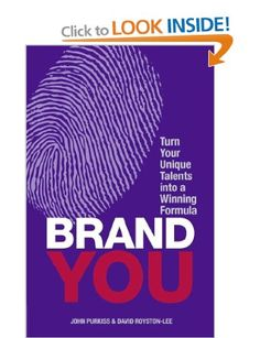 Brand You: Turn Your Unique Talents into a Winning Formula: Amazon.co.uk: Mr John Purkiss, Mr David Royston-Lee: Books