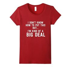 I'm kind of a Big Deal Funny Typography T-Shirt